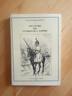Souvenirs Des Guerres De L'Empire - Colonel Dieudonné Rigau - History