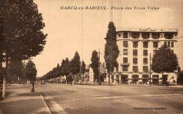 59 MARCQ-EN-BAROEUL  PLACE DES TROIS VILLES - Marcq En Baroeul