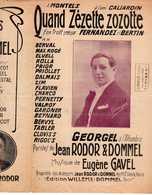 CAF CONC GEORGEL PARTITION QUAND ZÉZETTE ZOZOTTE RODOR DOMMEL GAVEL BERVAL ROGÉ ELVELL ROLLA PRIOR CHARCO REYNARD - Musique & Instruments