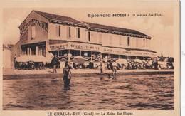 CPA : Le Grau Du Roi (30) La Reine Des Plages Splendid Hôtel      Rare - Le Grau-du-Roi