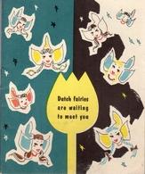 Dutch Fairies Are Waiting To Meet You - Published By Centraal Gedistilleerdbureau Schiedam (Holland) - 1957 - Keuken, Gerechten En Wijnen