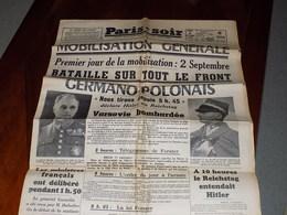 PARIS-SOIR Samedi 2 SEPTEMBRE 1939 MOBILISATION GENERALE BATAILLE ALLEMAGNE-POLOGNE VARSOVIE BOMBARDEE... - Magazines & Papers