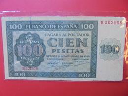 ESPAGNE 100 PESETAS 1936 CIRCULER (B.6) - [ 3] 1936-1975 : Regime Di Franco