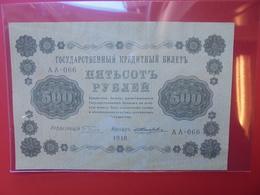 RUSSIE 500 ROUBLES 1918 PEU CIRCULER (B.6) - Russland