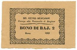 2 BAJOCCHI FIDUCIARIO PIETRO MENGARINI FORNAJO FONTANELLA BORGHESE 1849 FDS-/FDS - [ 8] Fictifs & Specimens