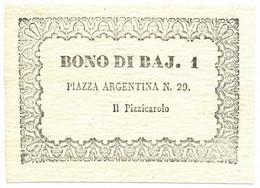 1 BAJ IL PIZZICAROLO PIAZZA ARGENTINA N.29 ROMA CA 1849 FDS - [ 8] Fictifs & Specimens
