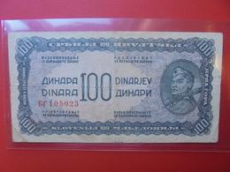 YOUGOSLAVIE 100 DINARA 1944 CIRCULER (B.6) - Yougoslavie