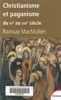 CHRISTIANISME ET PAGANISME DU IVe AU VIIIe SIÈCLE PAR RAMSAY MACMULLEN TEMPUS - Histoire