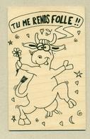 4) Carte En Bois Map In Wood Vache Cow Tu Me Rends Folle!! Création Mamuse 07230 St-Genest Modèle Déposé Fabriqué France - Postales