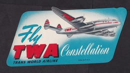 Trans World Airline TWA: Label / Sticker Fly TWA Constellation (minor Damage, See Scan) - Stickers