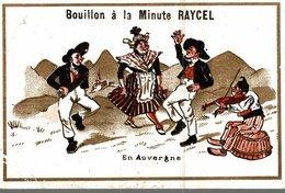 CHROMO BOUILLON A LA MINUTE RAYCEL  EN AUVERGNE - Chromos