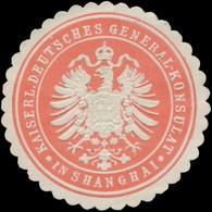 Shanghai: K. Deutsches General-Konsulat In Shanghai Siegelmarke - Erinofilia