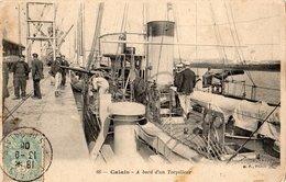 CALAIS A BORD D'UN TORPILLEUR - Calais