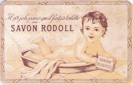 SAVON RODOLL Il Est Joli Parce Qu'il Fait Sa Toilette Au (GIRAUD & CIE LYON) - Cromos