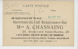 """PARIS - Xème Arrondissement - Carte PUB """"Ouverture Du CAFÉ RENAISSANCE BAR , Maison A. CHASSAING , 20 Bld St Martin - Cafés, Hôtels, Restaurants"""