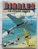 "BIGGLES Tome 1 "" Le Cygne Jaune "" EO 1990 Par BERGESE - Biggles"