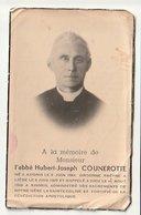 Décès Abbé Hubert J.  COUNEROTTE Xhoris 1864 Bra S Lienne Liège Fraiture Fairon Comblain Xhoris 1948 Aumonier Militaire - Images Religieuses