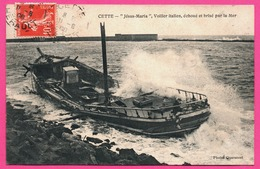 Cette - Sete - Jésus Maria - Voilier Italien échoué Et Brisé Par La Mer - Animée - Photo QUARANCET - 1908 - Sete (Cette)