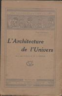 L'Architecture De L'Univers -Encyclopedie Gauthier Villars  1930 - Autres