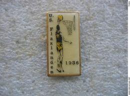 Pin's Du Club De Basketball De L'US FLAXLANDEN 1936 (Dépt 68) - Basketball