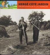 HERGE COTE JARDIN UN DESSINATEUR A LA CAMPAGNE   EDITIONS MOULINSART - Tintin