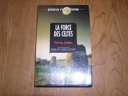 LA FORCE DES CELTES P Rabanne Histoire Celtes Druidisme Druide Romain Moyen Age Europe Gaule France - History