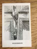 Wonderkruis In Uden, Kapel Der Kruisheren - Devotieprenten
