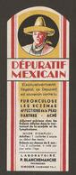 ETIQUETTE MEDICAMENT - DEPURATIF MEXICAIN FURONCULOSE ECZEMAS ACNE - LABORATOIRE P. BLANCHEMANCHE RIMOGNE ARDENNES - Medical & Dental Equipment