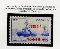Tunisie - Tunesien - Tunisia 1947 Y&T N°312 - Michel N°332 *** - 10+15s2f+3f œuvre De La Marine - Tunisie (1888-1955)