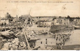 FISMES ET FISMETTES  MILITARIA GUERRE 14- 18  Le Pont De Fismette   ..... - Guerra 1914-18