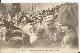 TURQUIE - ADANA - Le Général GOURAUD  En Gare De Tarsous - Turchia