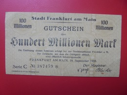 FRANKFURT/MAIN 100 MILLIONEN MARK 1923 CIRCULER (B.6) - [ 3] 1918-1933 : República De Weimar