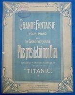 CAF CONC PIANO GF MARINE NAUFRAGE TITANIC PARTITION PLUS PRÈS DE TOI MON DIEU FERNAND CIRILLY 1913 ILL PD DUBOIS - Musique & Instruments
