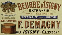 @@@ MAGNET - Beurre D'Isigny, Extra-fin. Pour L'exportation. Spécialité Pour Le Brésil. F. Demagny à Isigny (Calvados) - Advertising