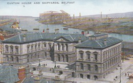 Belfast : Custom House And Shipyards. - Antrim / Belfast