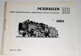 Mode D'emploi Locomotive MÄRKLIN HO 3003 Pour Trains De Voyageurs - Otras Colecciones