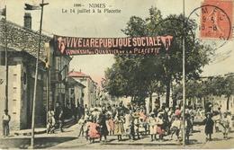 30 - Nîmes - Le 14 Juillet à La Placette - Vive La République Sociale - (Grosse Animation) Rare - Colorisée - Nîmes