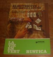 Electricité: Les Installations. Robert Longechal. 1980. - Bricolage / Technique