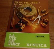 Electricité: Le Matériel. Robert Longechal. 1980. - Bricolage / Technique