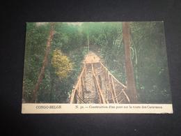 Congo Belge ( 118 )  Belgisch Kongo  :  Construction D' Un Pont Sur La Route Des Caravanes - Belgisch-Congo - Varia