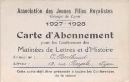 69 - Carte De Membre - Association Des Jeunes Filles Royalistes, Groupe De Lyon 1927-1928, Carte D'Abonnement ... - Historische Documenten