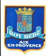 Roy René/AIX En PROVENCE/FRANCE/ Vers 1945-1955     EVM6bis - Etiquettes D'hotels