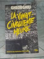 Gheorghiu. La Vingt Cinquième Heure.aa - Livres, BD, Revues