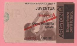 Biglietto D'ingresso Stadio Juventus Riserva A  1985/86 - Biglietti D'ingresso