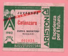 Biglietto D'ingresso Stadio Juventus Catanzaro 1982/83 - Tickets - Vouchers