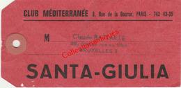 Etiquette à Bagages Club Méditerranée Années 60 Santa-Giulia De Claude Bataille - Baggage Labels & Tags