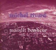 Michel Rivard- Maudit Bonheur(digipak) - Musik & Instrumente
