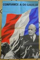 Affiche Propagande  Confiance A DE GAULLE Général De Gaulle Imp SA Courbet Ass Soutien 5 Rue Solférino Paris 58x37.5cm - Affiches