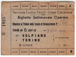 TRENO TRAIN FERROVIE TORINO NORD LINEA CANAVESE - BIGLIETTO TICKET SETTIMANALE OPERAIO 1945 VOLPIANO TORINO - Europa