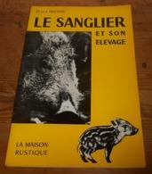 Le Sanglier. Et Son élevage. D. Et J. Hector. 1973. - Chasse/Pêche